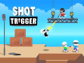 Gry Shot Trigger